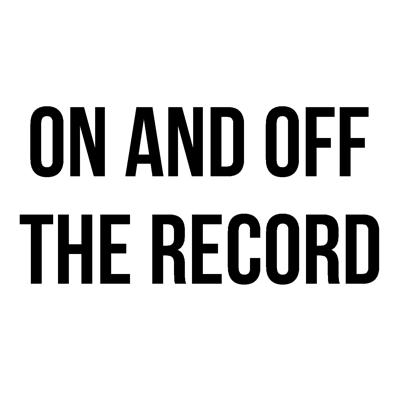 On And Off The Record