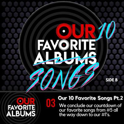 Cover art for Ep03: Our 10 Favorite Songs Pt. 2 Side B
