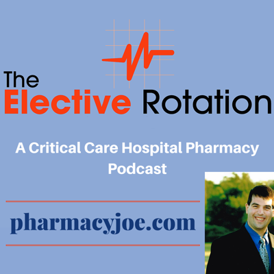 The Elective Rotation - the number 1 ranked Hospital Pharmacy podcast - is created for YOU Pharmacy Nation!  If you are a Pharmacy Student, Resident, Pharmacist, Nurse, Physician, or Critical Care Practitioner in a hospital, intensive care unit (ICU) or emergency department looking to improve your practice, The Elective Rotation delivers unbiased critical care and hospital pharmacy content from a Board Certified Pharmacotherapy Specialist. Episodes are published every Monday and Thursday at 3AM EST. Find the show notes at pharmacyjoe.com.