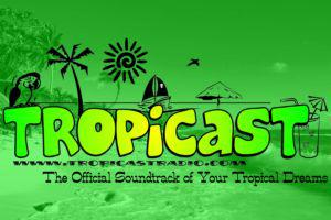 TropiCast Podcasts