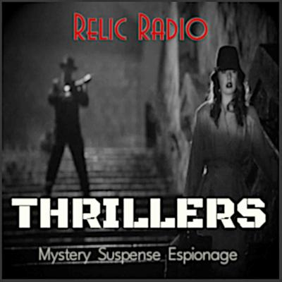 The best Old Time Radio adventures in crime, mystery, espionage and suspense! Relic Radio Thrillers delivers the ticking time bombs, mysterious crime scenes, and the cloak and dagger action that today's armchair adventurer demands!