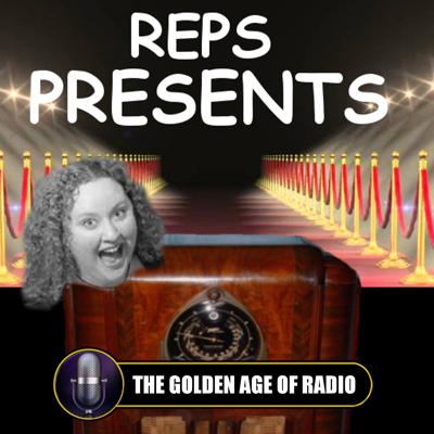REPS Presents:  The Golden Age of Radio and Thrilling Audio Entertainment