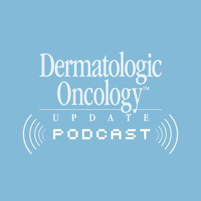 Dermatologic Oncology Update
