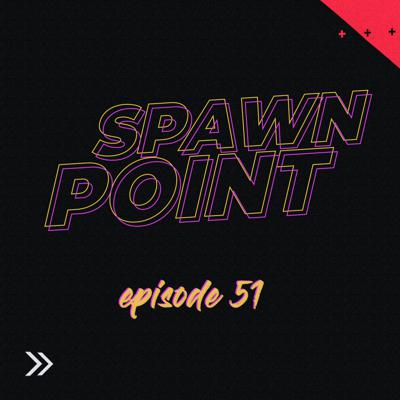 Spawn Point Podcast