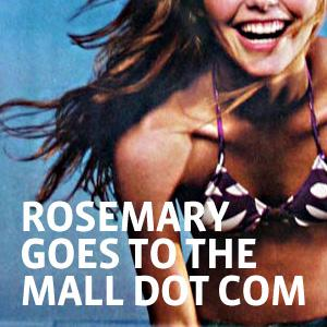 Rosemary Goes to the Mall