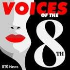 It's just over a year since the eighth amendment was removed from the Irish constitution. In a new podcast for RTÉ News, Ailbhe Conneely speaks to some of those involved on both sides of the campaign including politicans, lawyers and doctors.