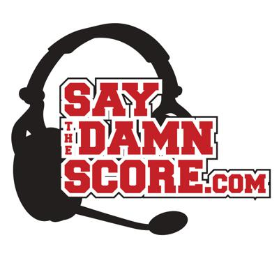 Say the Damn Score:  An unprofessional podcast on professional sportscasting.