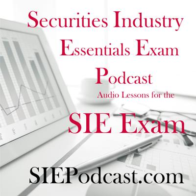 SIE Exam: Securities Industry Essentials Exam Lessons and Information
