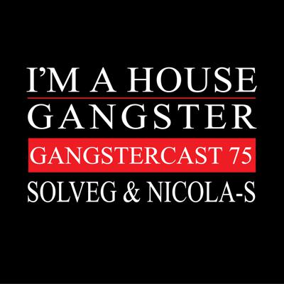 I'M A HOUSE GANGSTER 75