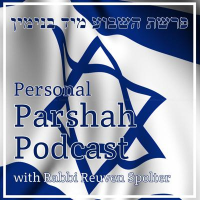 Personal Parshah Podcast from Yad Binyamin, Israel