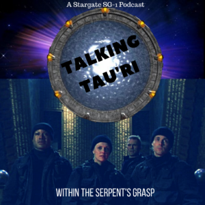 Cover art for Talking Tau'ri – Episode 21 – WITHIN THE SERPENT'S GRASP Talking Tau'ri - Episode 20 - Within The Serpent's Grasp