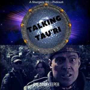 Cover art for Talking Tau'ri – Episode 25 – THE GAMEKEEPER Talking Tau'ri - Episode 25 - THE GAMEKEEPER