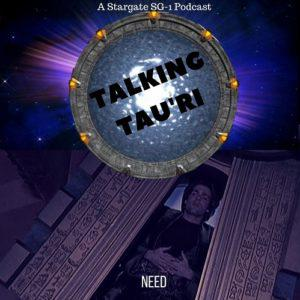 Cover art for Talking Tau'ri – Episode 26 – NEED Talking Tau'ri - Episode 26 - NEED