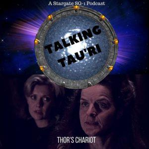 Cover art for Talking Tau'ri – Episode 27 – THOR'S CHARIOT