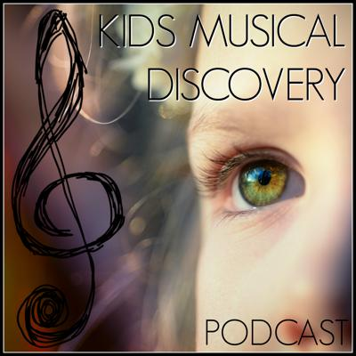 Kids Musical Discovery Podcast