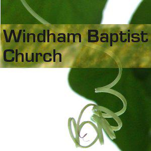 Sermons from the preaching ministry at Windham Baptist Church in Windham, ME