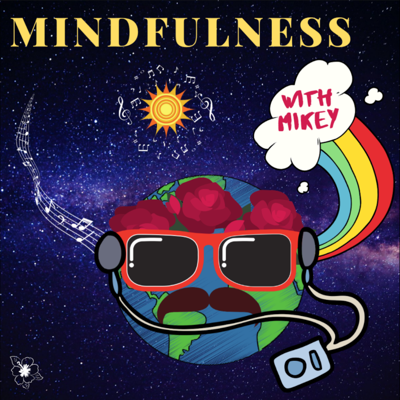Mindfulness with Mikey