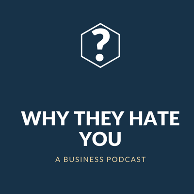 Why They Hate You