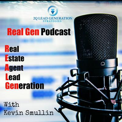 Real Gen Podcast - How To Generate Leads For Your Real Estate Business