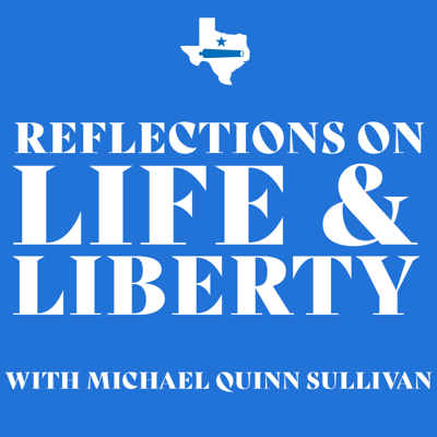 Reflections on Life & Liberty