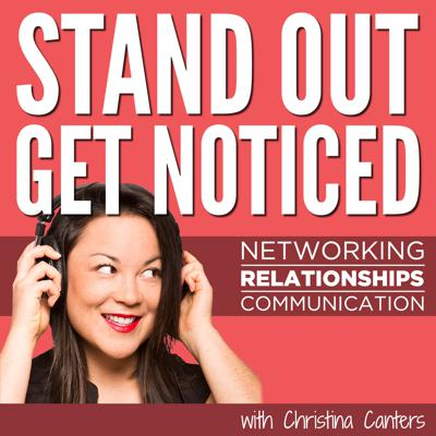 Want to have more confidence, influence and impact at work? Stand Out Get Noticed is the premier communication skills and leadership podcast for ambitious professionals. You'll discover how to lead with confidence, let go of fear, overcome nerves and anxiety, articulate yourself clearly, be assertive and influential, communicate authentically, sell yourself effectively and build strong relationships for success in business and life. Expert interviews and solo shows brought to you by Communication Skills Coach and Speaker, Christina Canters of The C Method. **Now at 1.8 million+ downloads!** To access all 250+ episodes, become a premium member >> www.thecmethod.com/join | Social Skills | Public Speaking | Stakeholder Engagement | Mindset | Elevator Pitch | Networking | Overcoming Fear | Success | Comfort Zone | Leadership
