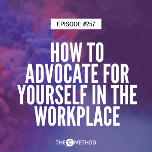 Cover art for 257: How To Advocate For Yourself In The Workplace