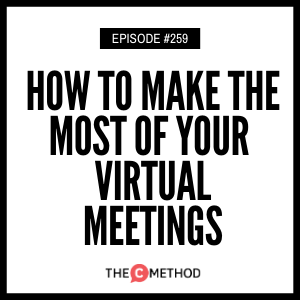 Cover art for 259: How To Make The Most Of Your Virtual Meetings