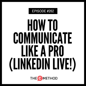 Cover art for 262: How To Communicate Like A Pro - LinkedIn Live