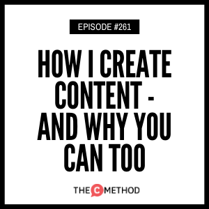 Cover art for 261: How I Create Content - And Why You Can Too