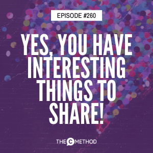 Cover art for 260: Yes, You Have Interesting Things To Share!