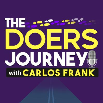 The Doers Journey Podcast with Carlos Frank