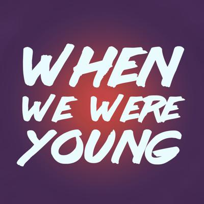 When We Were Young - an 80s and 90s pop culture podcast