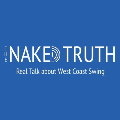 The Naked Truth: Real Talk about West Coast Swing