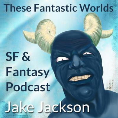 Podcasts | These Fantastic Worlds
