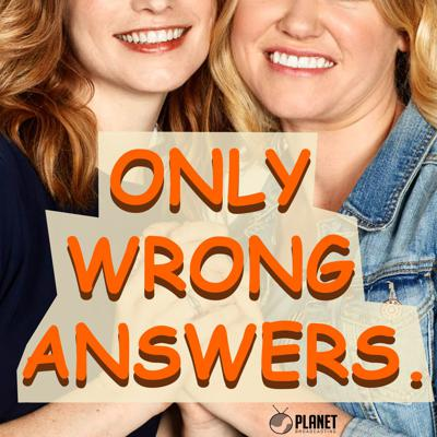Only Wrong Answers.