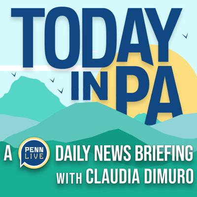 Today in PA   A PennLive daily news briefing with Claudia Dimuro