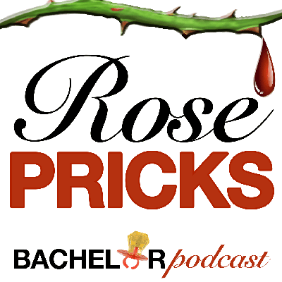 Rose Pricks: A Bachelor Roast