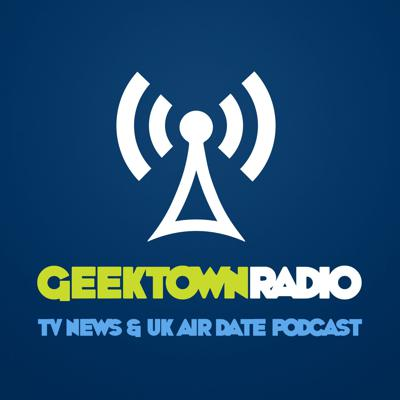 Cover art for Geektown Radio 256: 'Gangs Of London', 'Perry Mason' Reviews, NBC TV Pilots, Renewals & Cancellations, Plus UK TV Air Dates!