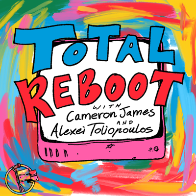 Total Reboot with Cameron James & Alexei Toliopoulos