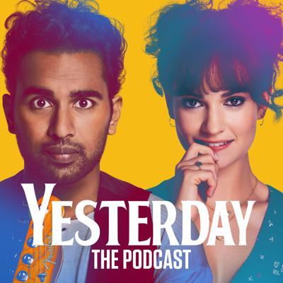 Yesterday: The Podcast