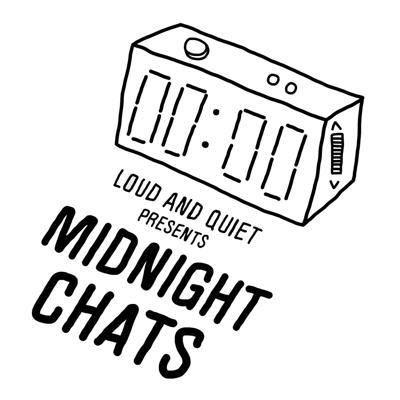 Hosted in turn by Stuart Stubbs and Greg Cochrane from Loud And Quiet magazine, each episode of Midnight Chats is an intimate, late-night conversation with a musician willing to indulge in informal, back-from-the-pub waffle. New episodes will be posted online, fittingly, at the stroke of midnight.