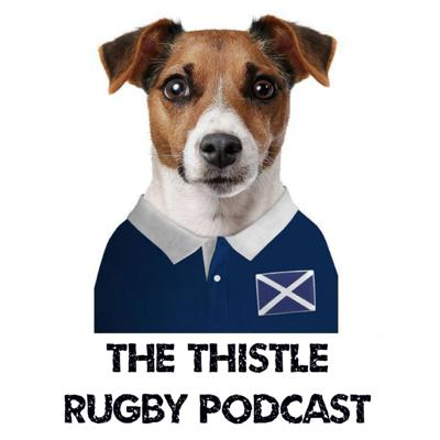 The Thistle Scottish Rugby Podcast