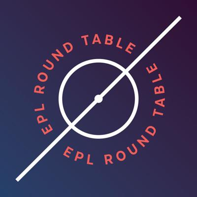 EPL Round Table