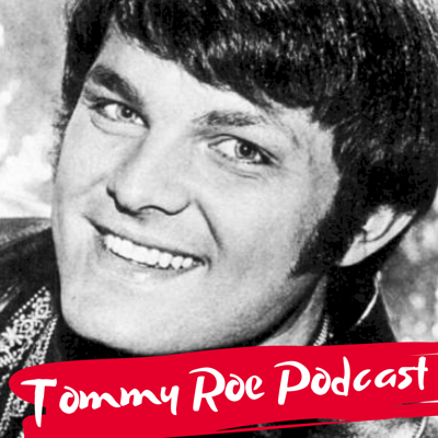 Tommy Roe Podcast