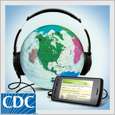 A listing of featured podcasts from the U.S. Centers for Disease Control and Prevention CDC.