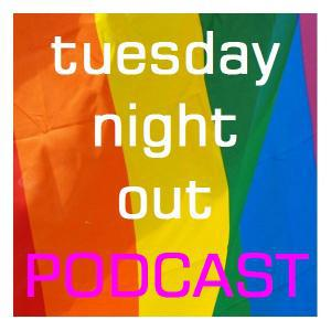 Tuesday Night Out - A Gay Radio Show