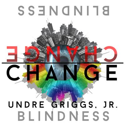 Change Blindness | Change Your Life By Conquering Fears and Self-Doubt