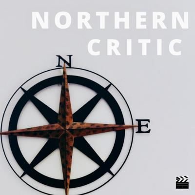 Northern Critic Podcast