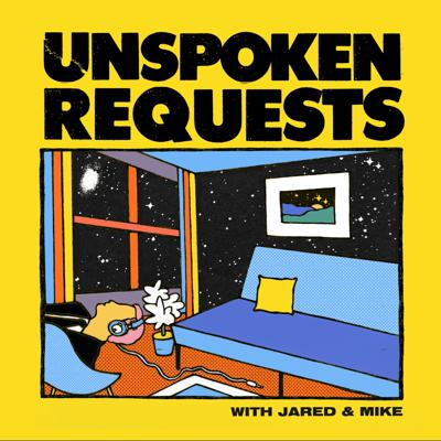 Unspoken Requests with Jared and Mike