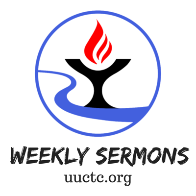 Weekly sermons from UUCTC